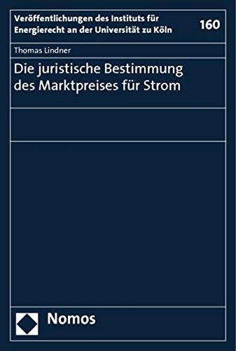 Die juristische Bestimmung des Marktpreises für Strom: Thomas Lindner