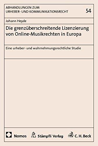 Die grenzüberschreitende Lizenzierung von Online-Musikrechten in Europa: Johann Heyde