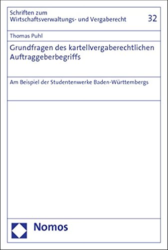 Grundfragen des kartellvergaberechtlichen Auftraggeberbegriffs: Thomas Puhl