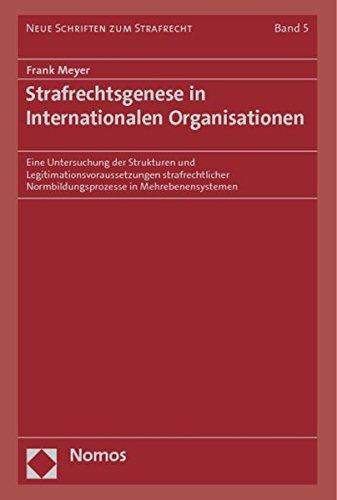 Strafrechtsgenese in Internationalen Organisationen: Frank Meyer