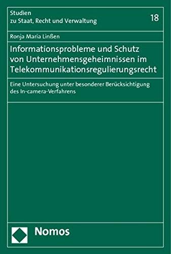 Informationsprobleme und Schutz von Unternehmensgeheimnissen im Telekommunikationsregulierungsrecht...