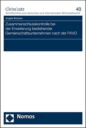 Zusammenschlusskontrolle bei der Erweiterung bestehender Gemeinschaftsunternehmen nach der FKVO: ...