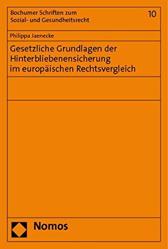 Gesetzliche Grundlagen der Hinterbliebenensicherung im europäischen Rechtsvergleich: Philippa ...