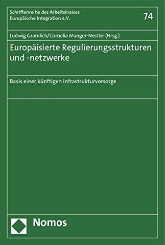Europäisierte Regulierungsstrukturen und -netzwerke: Ludwig Gramlich