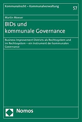 9783832968410: BIDs und kommunale Governance: Business Improvement Districts als Rechtssystem und im Rechtssystem - ein Instrument der kommunalen Governance