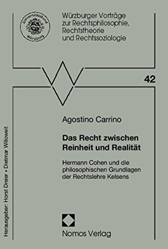 Das Recht zwischen Reinheit und Realität: Hermann Cohen und die philosophischen Grundlagen der ...