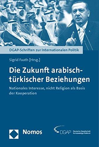 Die Zukunft arabisch-türkischer Beziehungen: Sigrid Faath
