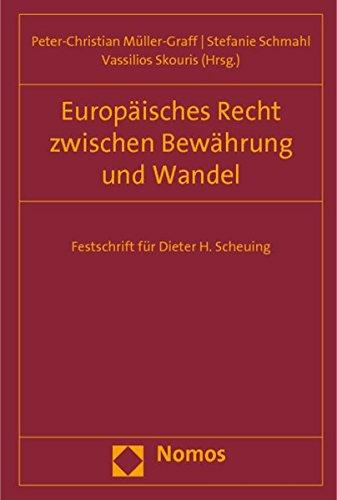 Europaisches Recht Zwischen Bewahrung Und Wandel: Festschrift Fur Dieter H. Scheuing (Hardback)