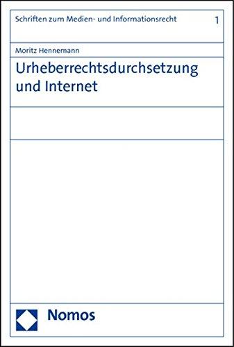 Urheberrechtsdurchsetzung und Internet: Moritz Hennemann