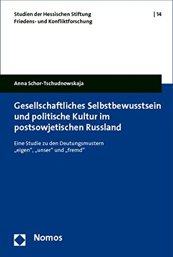 Gesellschaftliches Selbstbewusstsein und politische Kultur im postsowjetischen Russland: Anna ...