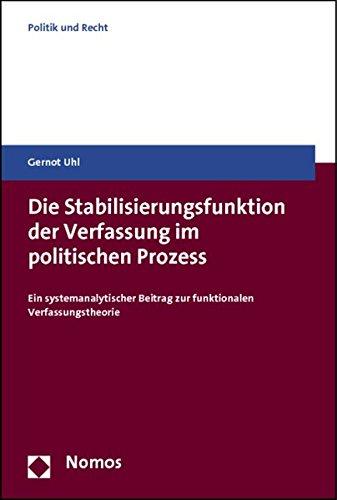 Die Stabilisierungsfunktion der Verfassung im politischen Prozess: Gernot Uhl