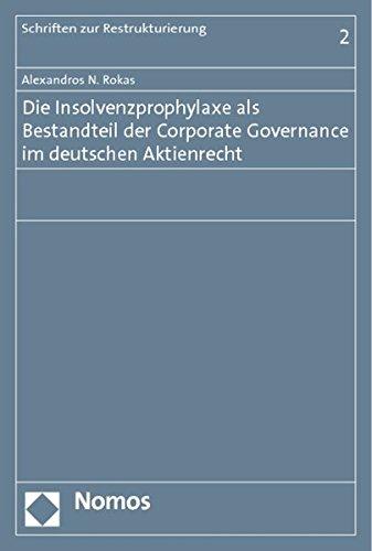 Die Insolvenzprophylaxe als Bestandteil der Corporate Governance im deutschen Aktienrecht: ...