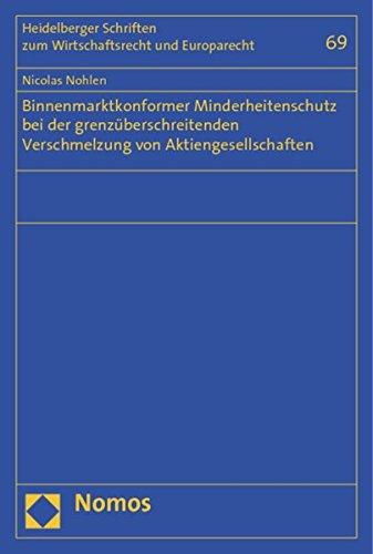 Binnenmarktkonformer Minderheitenschutz bei der grenzüberschreitenden Verschmelzung von ...