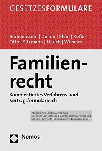 Familienrecht: Kommentiertes Prozess- und Vertragsformularbuch: Pierre Brandenstein,Thomas Denno,...