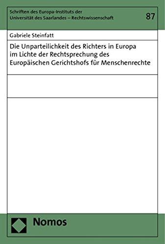 Die Unparteilichkeit des Richters in Europa im Lichte der Rechtsprechung des Europaischen ...