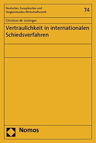 9783832970338: Vertraulichkeit in internationalen Schiedsverfahren