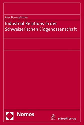 Industrial Relations in der Schweizerischen Eidgenossenschaft: Alex Baumgärtner