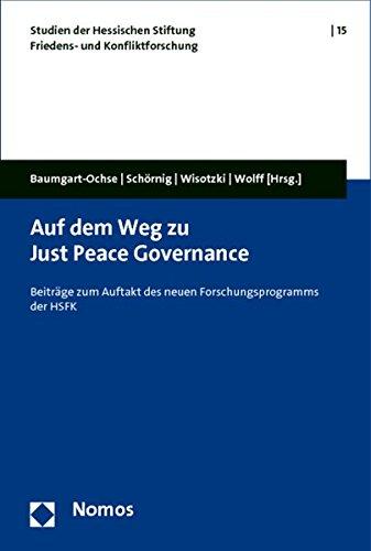 Auf dem Weg zu Just Peace Governance: Claudia Baumgart-Ochse