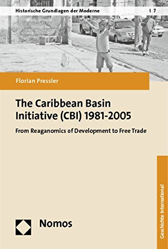 The Caribbean Basin Initiative (CBI) 1981-2005: Florian Pressler