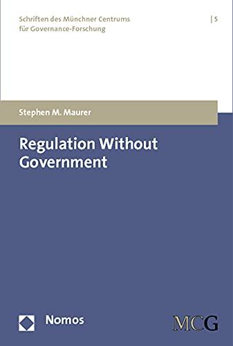 9783832970932: Regulation Without Government: European Biotech, Private Anti-Terrorism Standards, and the Idea of Strong Self-Governance (Schriften des Munchner Centrums fur Governance-Forschung)