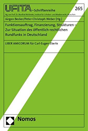 Funktionsauftrag, Finanzierung, Strukturen - Zur Situation des öffentlich-rechtlichen ...
