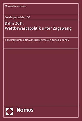 Sondergutachten 60: Bahn 2011: Wettbewerbspolitik unter Zugzwang