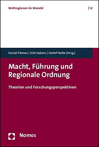 9783832971106: Macht, F�hrung und Regionale Ordnung: Theorien und Forschungsperspektiven