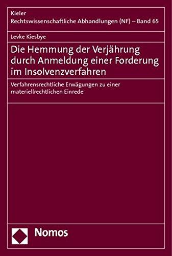 Die Hemmung der Verjährung durch Anmeldung einer Forderung im Insolvenzverfahren: Levke ...