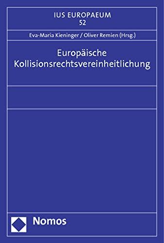 Europäische Kollisionsrechtsvereinheitlichung: Eva-Maria Kieninger