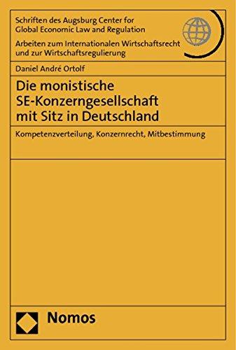 Die monistische SE-Konzerngesellschaft mit Sitz in Deutschland: Ortolf, Daniel André