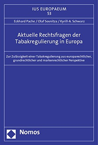 Aktuelle Rechtsfragen der Tabakregulierung in Europa: Eckhard Pache