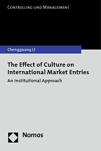 The Effect of Culture on International Market Entries: Chengguang Li