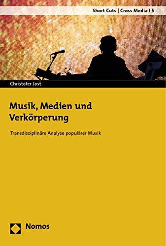 9783832972264: Musik, Medien und Verkörperung