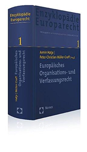 9783832972318: Europaisches Organisations- Und Verfassungsrecht: Zugleich Band 1 Der Enzyklopadie Europarecht (German Edition)