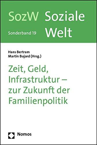 9783832972431: Zeit, Geld, Infrastruktur - zur Zukunft der Familienpolitik: Soziale Welt - Sonderband 19