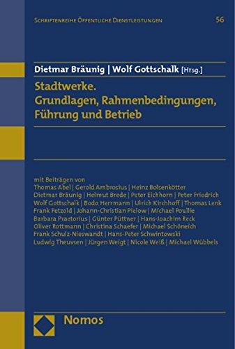 Stadtwerke. Grundlagen, Rahmenbedingungen, Führung und Betrieb: Dietmar Bräunig
