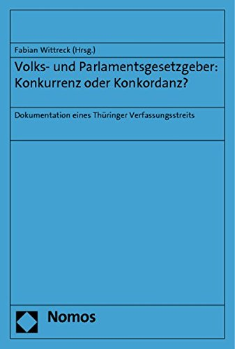 Volks- und Parlamentsgesetzgeber: Konkurrenz oder Konkordanz?: Fabian Wittreck