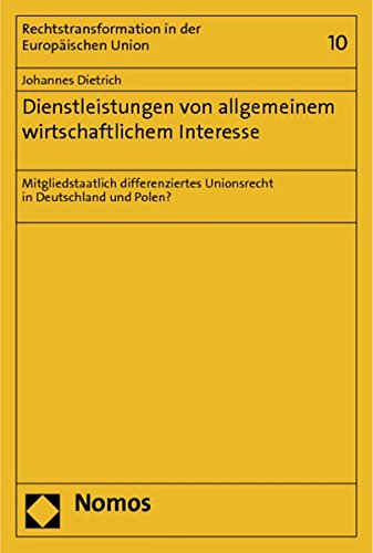 Dienstleistungen von allgemeinem wirtschaftlichem Interesse: Mitgliedstaatlich differenziertes ...