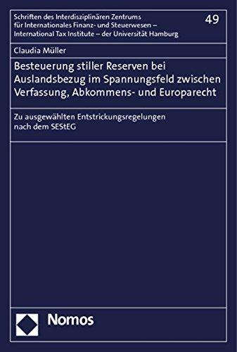 Besteuerung stiller Reserven bei Auslandsbezug im Spannungsfeld zwischen Verfassung, Abkommens- und...