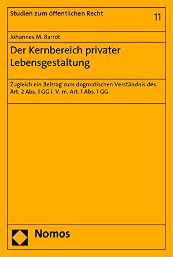 Der Kernbereich privater Lebensgestaltung: Johannes M. Barrot