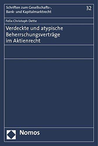 Verdeckte und atypische Beherrschungsverträge im Aktienrecht (Paperback): Felix Christoph Dette