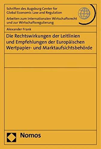 Die Rechtswirkungen der Leitlinien und Empfehlungen der Europäischen Wertpapier- und ...