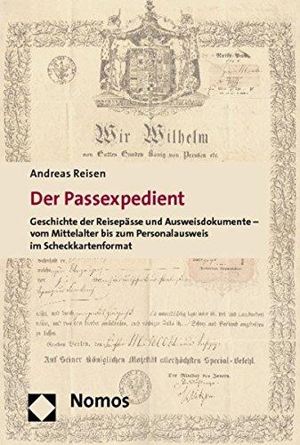 9783832974718: Der Passexpedient: Geschichte der Reisepässe und Ausweisdokumente - vom Mittelalter bis zum Personalausweis im Scheckkartenformat