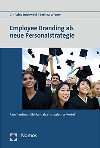 9783832974978: Employee Branding ALS Neue Personalstrategie: Familienfreundlichkeit ALS Strategischer Vorteil (German Edition)