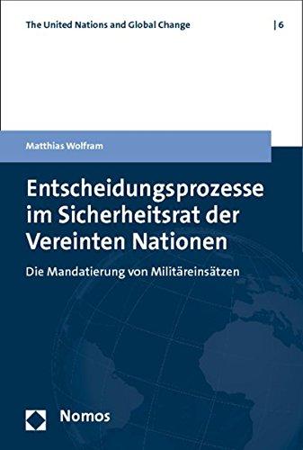 Entscheidungsprozesse im Sicherheitsrat der Vereinten Nationen: Matthias Wolfram
