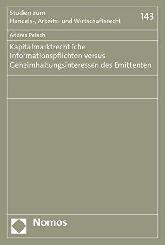 9783832975159: Kapitalmarktrechtliche Informationspflichten versus Geheimhaltungsinteressen des Emittenten ('studien Zum Handels-, Arbeits- Und Wirtschaftsrecht')