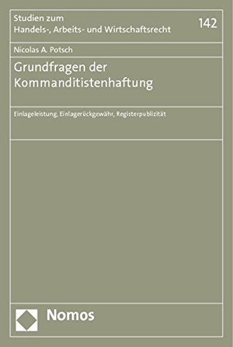 9783832975258: Grundfragen der Kommanditistenhaftung: Einlageleistung, Einlager�ckgew�hr, Registerpublizit�t