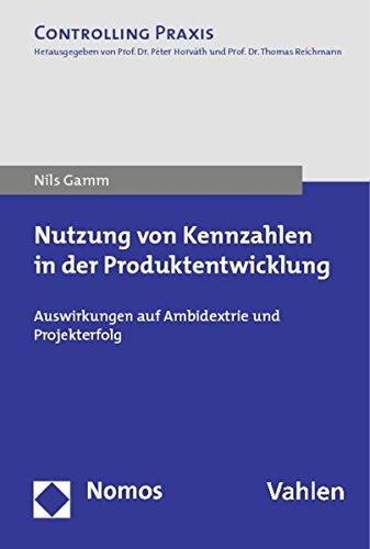 9783832975630: Nutzung von Kennzahlen in der Produktentwicklung: Auswirkungen auf Ambidextrie und Projekterfolg (Controlling Praxis)