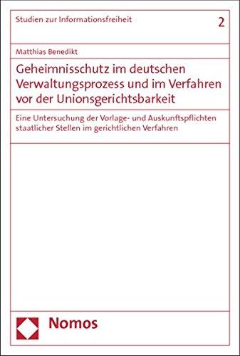 Geheimnisschutz im deutschen Verwaltungsprozess und im Verfahren vor der Unionsgerichtsbarkeit: ...