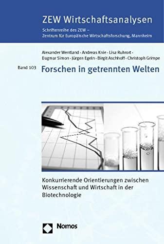 9783832975968: Forschen in Getrennten Welten: Konkurrierende Orientierungen Zwischen Wissenschaft Und Wirtschaft in Der Biotechnologie (Zew Wirtschaftsanalysen Schriftenreihe Des Zew) (German Edition)